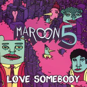 "Maroon 5 и ""Love Somebody"""