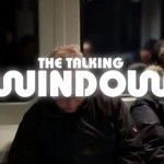 The Talking Window