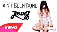 "Джеси Джей – ""Ain't Been Done"""